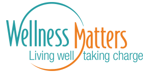 Wellness Matters - Living well taking charge