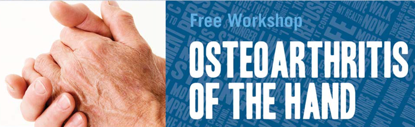 FREE Workshop: Osteoarthritis of the Hand